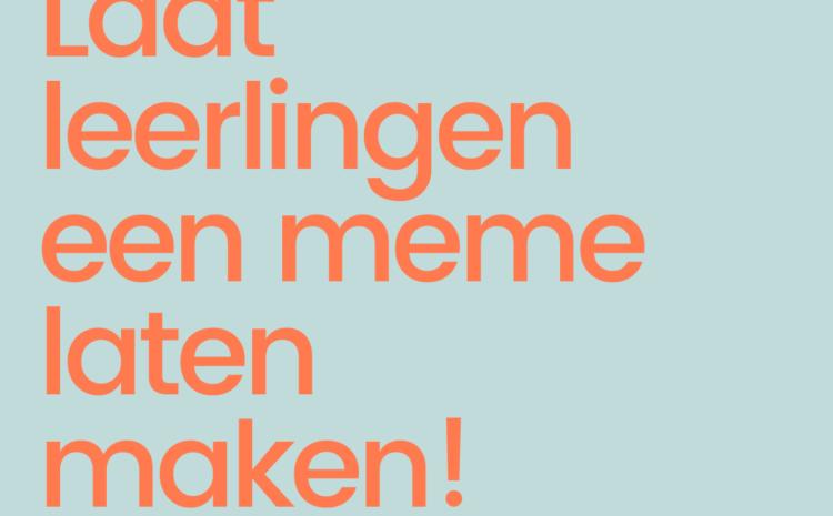 Werkvorm: een meme maken